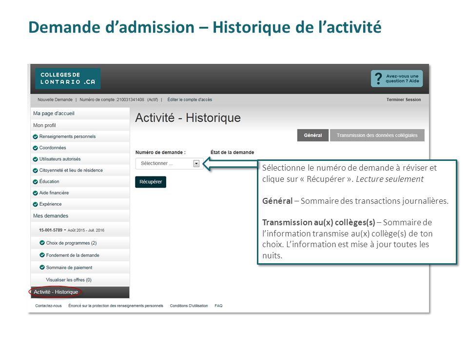 Demande d'admission – Historique de l'activité Sélectionne le numéro de demande à réviser et clique sur « Récupérer ». Lecture seulement Général – Som
