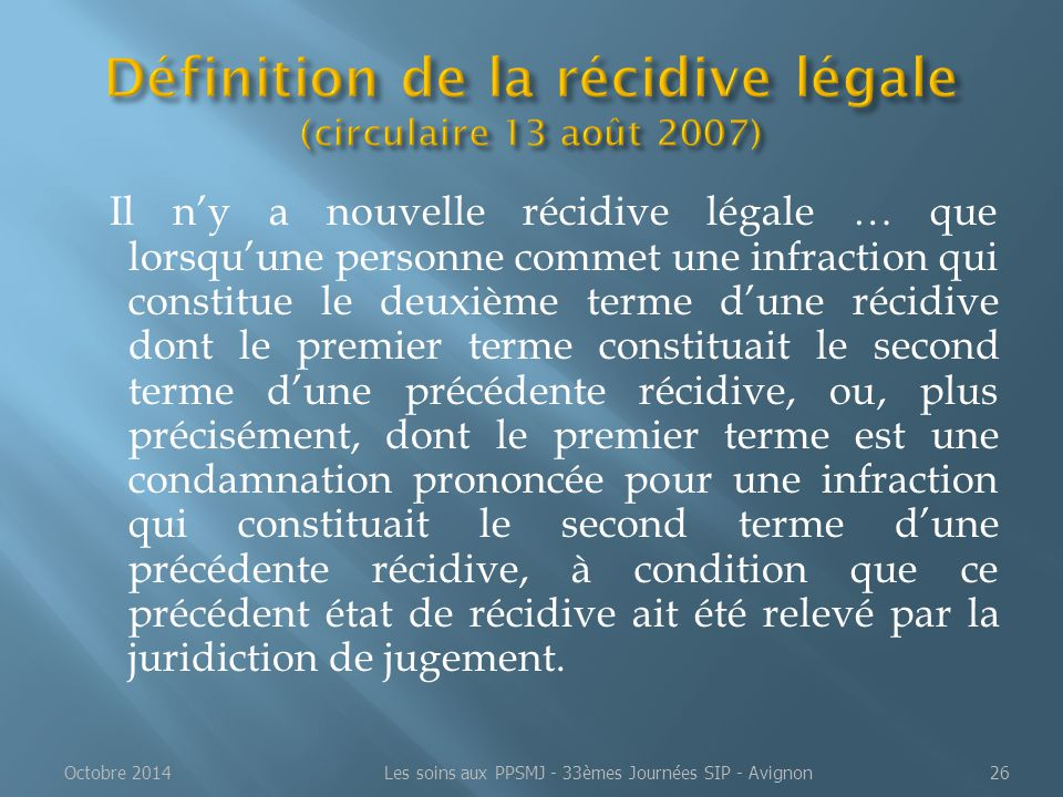Il n'y a nouvelle récidive légale … que lorsqu'une personne commet une infraction qui constitue le deuxième terme d'une récidive dont le premier terme