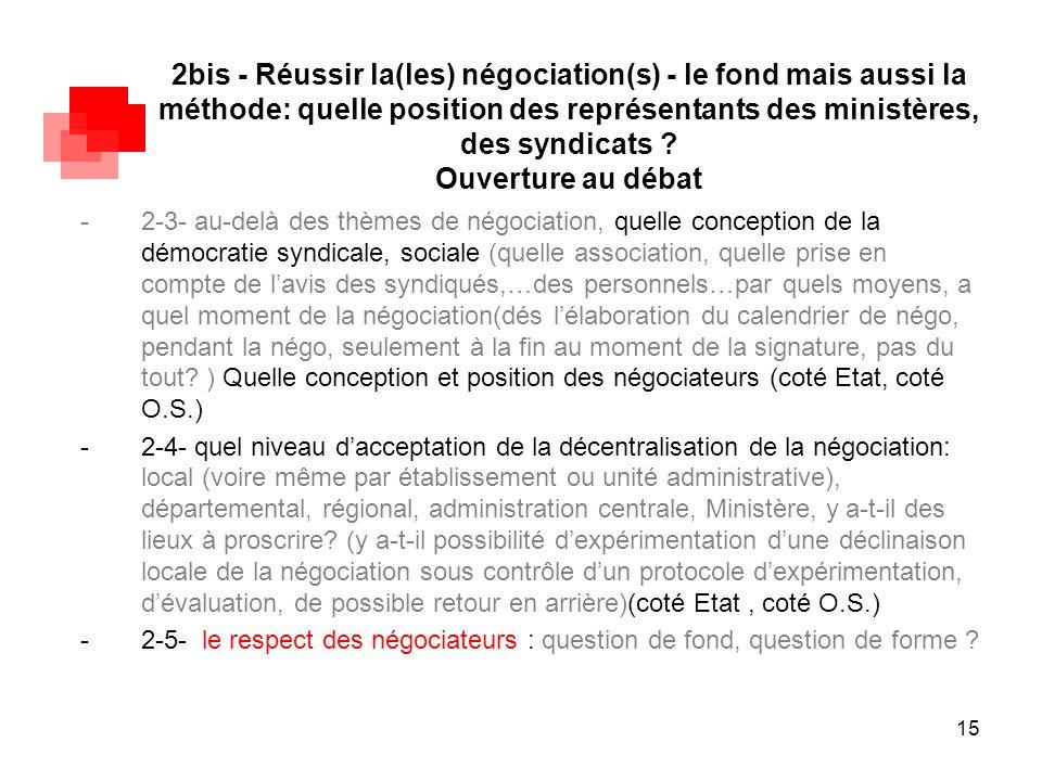 15 2bis - Réussir la(les) négociation(s) - le fond mais aussi la méthode: quelle position des représentants des ministères, des syndicats ? Ouverture