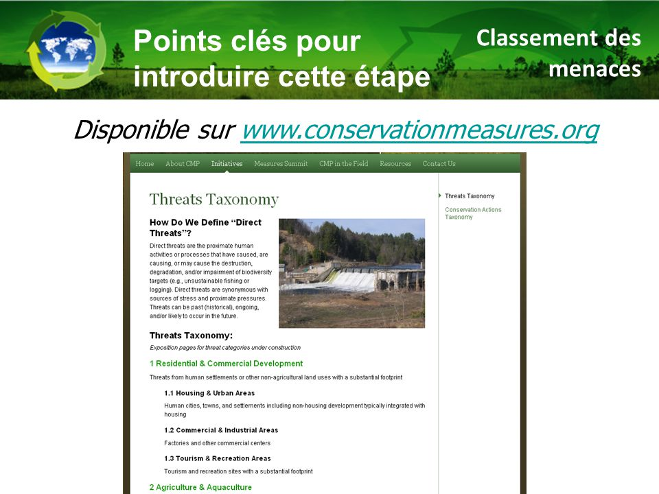 Classement des menaces Points clés pour introduire cette étape Disponible sur www.conservationmeasures.orgwww.conservationmeasures.org