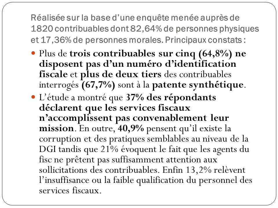 Réalisée sur la base d'une enquête menée auprès de 1820 contribuables dont 82,64% de personnes physiques et 17,36% de personnes morales.