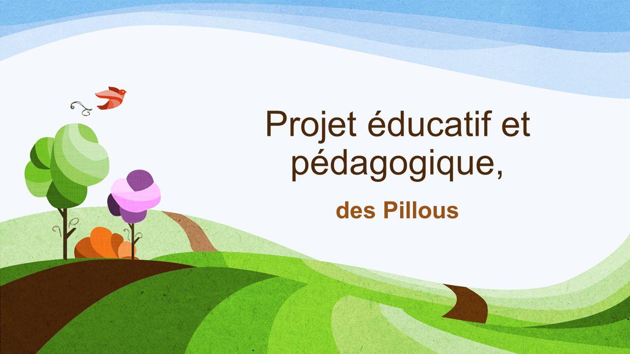 Projet éducatif et pédagogique, des Pillous