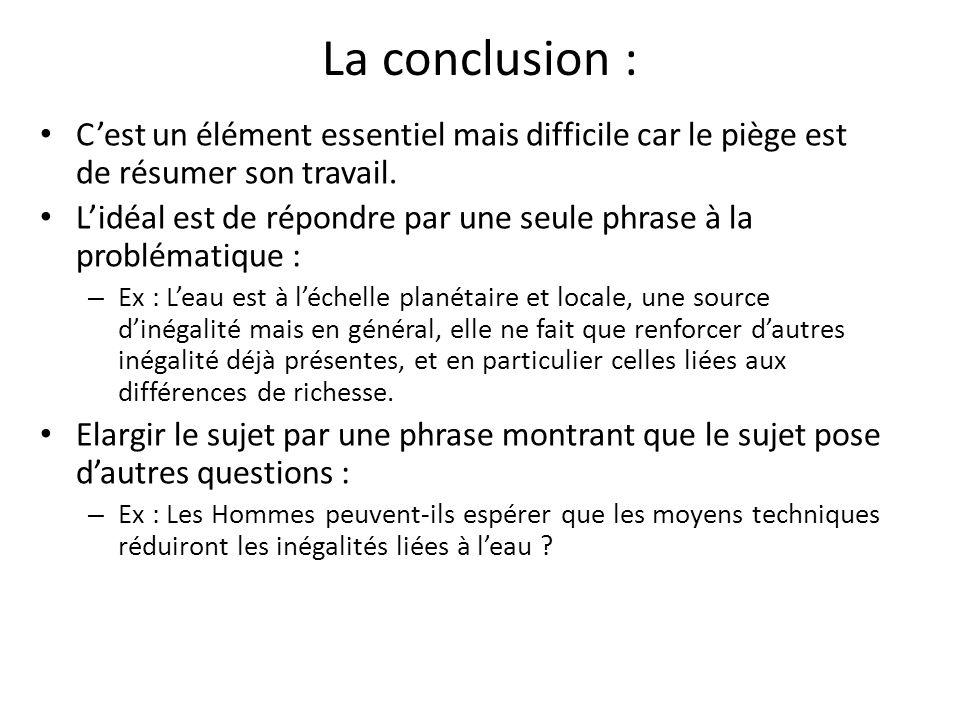 La conclusion : C'est un élément essentiel mais difficile car le piège est de résumer son travail. L'idéal est de répondre par une seule phrase à la p