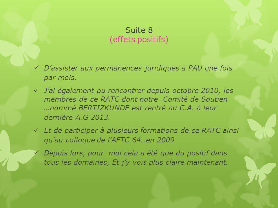 Suite 8 (effets positifs) D'assister aux permanences juridiques à PAU une fois par mois.
