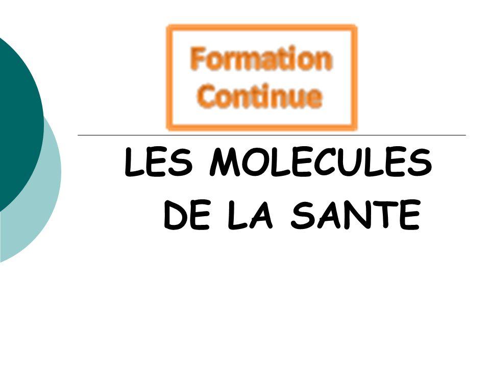LES MOLECULES DE LA SANTE