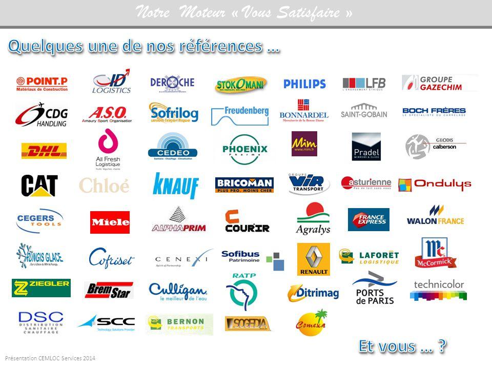 Présentation CEMLOC Services 2014 Notre Moteur « Vous Satisfaire »