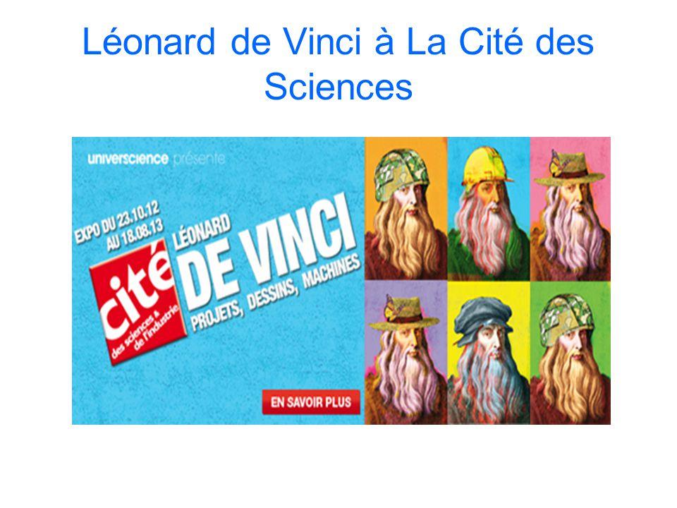 Léonard de Vinci à La Cité des Sciences