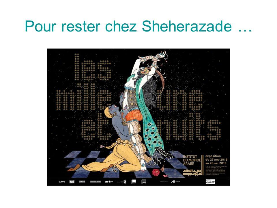 Pour rester chez Sheherazade …