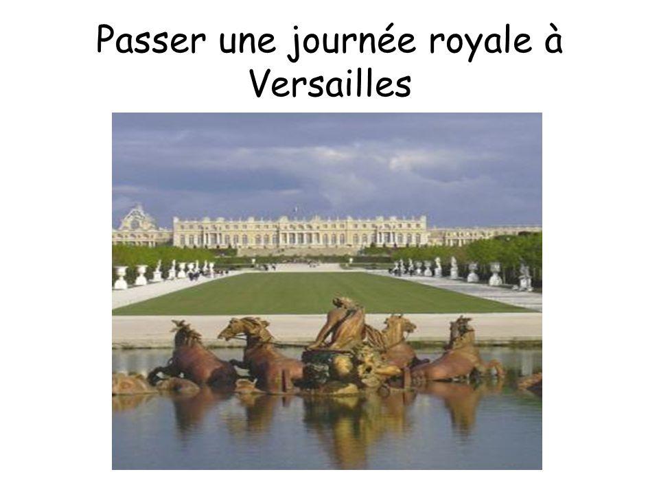Passer une journée royale à Versailles