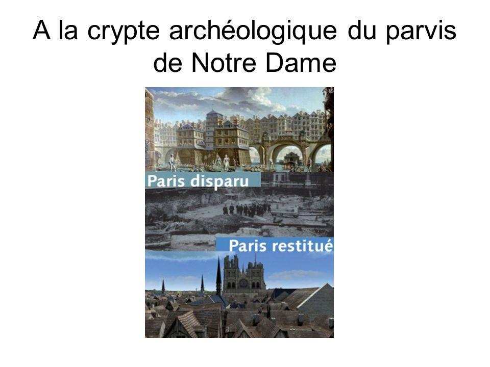 A la crypte archéologique du parvis de Notre Dame