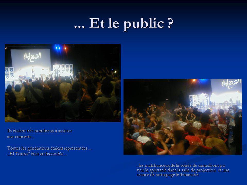 ... Et le public . Ils étaient très nombreux à assister aux concerts...
