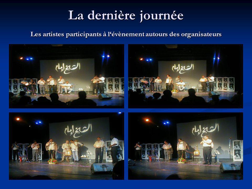 La dernière journée Les artistes participants à l'évènement autours des organisateurs
