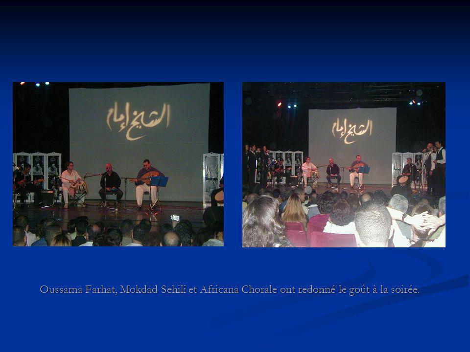 Oussama Farhat, Mokdad Sehili et Africana Chorale ont redonné le goût à la soirée.
