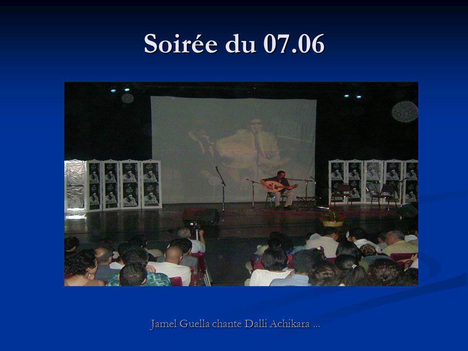 Soirée du 07.06 Jamel Guella chante Dalli Achikara...