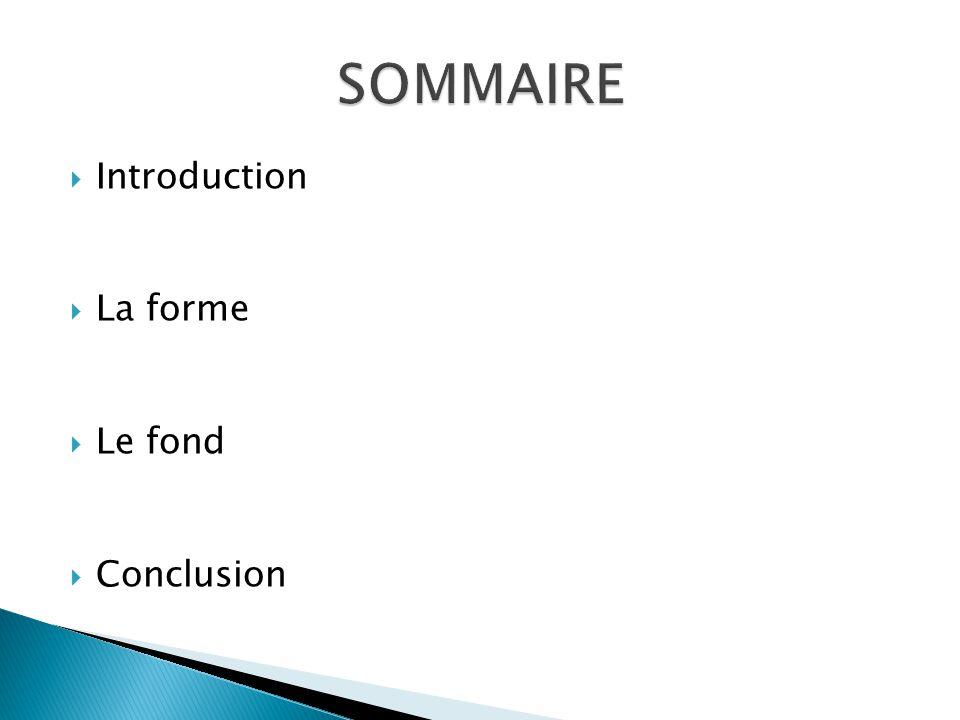  Introduction  La forme  Le fond  Conclusion
