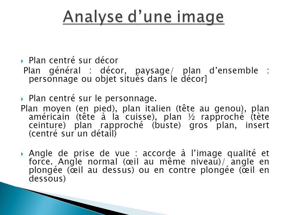  Plan centré sur décor Plan général : décor, paysage/ plan d'ensemble : personnage ou objet situés dans le décor]  Plan centré sur le personnage. Pl