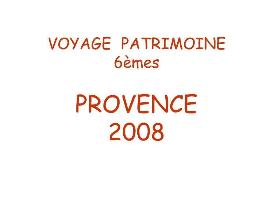 VOYAGE PATRIMOINE 6èmes PROVENCE 2008