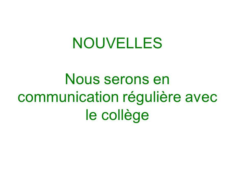 NOUVELLES Nous serons en communication régulière avec le collège