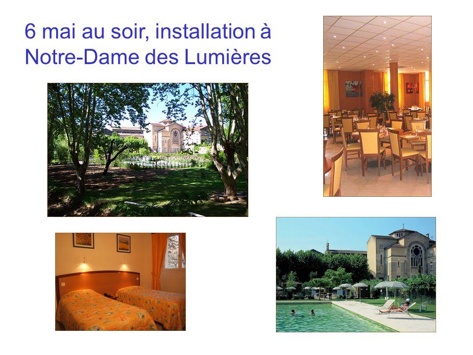 6 mai au soir, installation à Notre-Dame des Lumières
