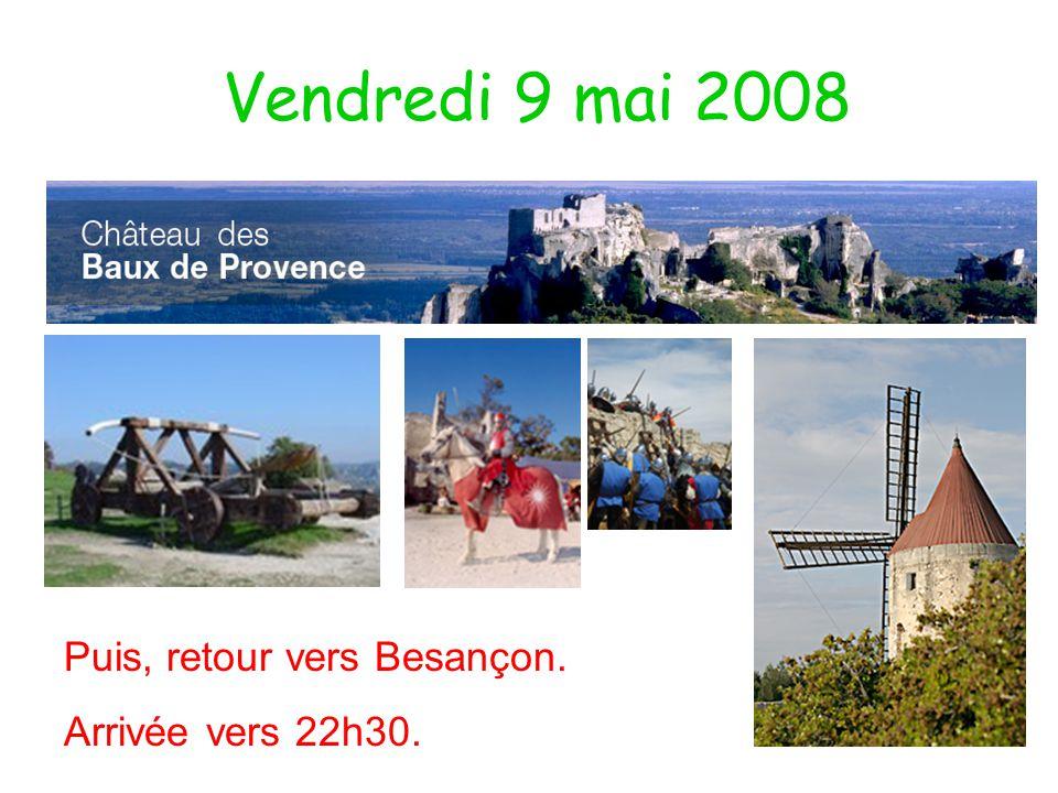 Vendredi 9 mai 2008 Puis, retour vers Besançon. Arrivée vers 22h30.