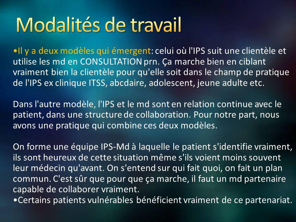 Il y a deux modèles qui émergent: celui où l IPS suit une clientèle et utilise les md en CONSULTATION prn.