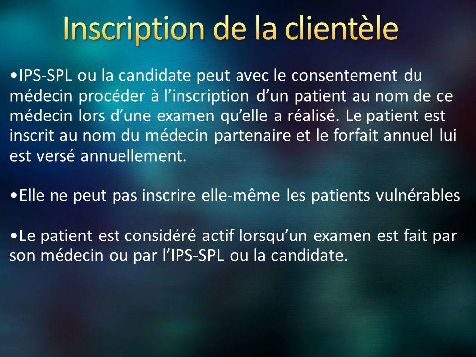 IPS-SPL ou la candidate peut avec le consentement du médecin procéder à l'inscription d'un patient au nom de ce médecin lors d'une examen qu'elle a réalisé.