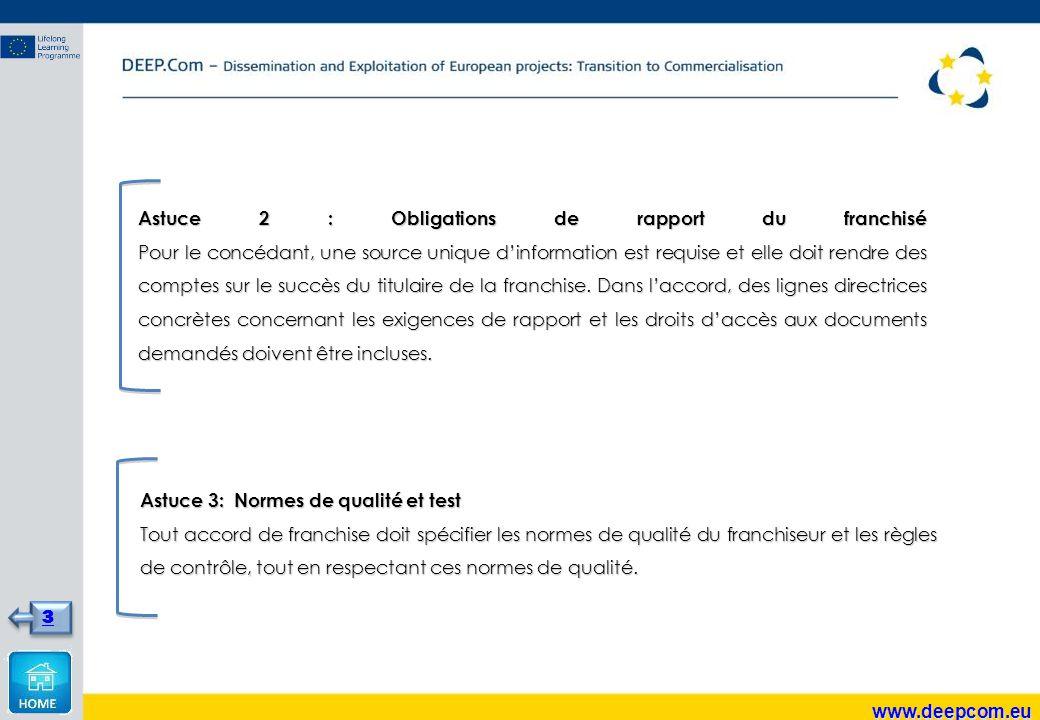 Astuce 2 : Obligations de rapport du franchisé Pour le concédant, une source unique d'information est requise et elle doit rendre des comptes sur le succès du titulaire de la franchise.