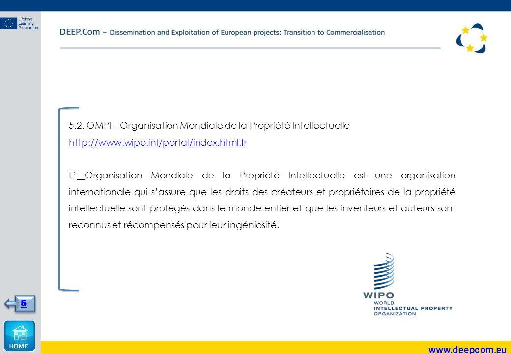 5.2. OMPI – Organisation Mondiale de la Propriété Intellectuelle http://www.wipo.int/portal/index.html.fr L' L' Organisation Mondiale de la Propriété
