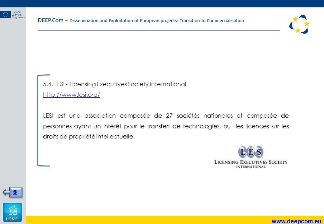 5.4. LESI - Licensing Executives Society International http://www.lesi.org/ LESI est une association composée de 27 sociétés nationales et composée de
