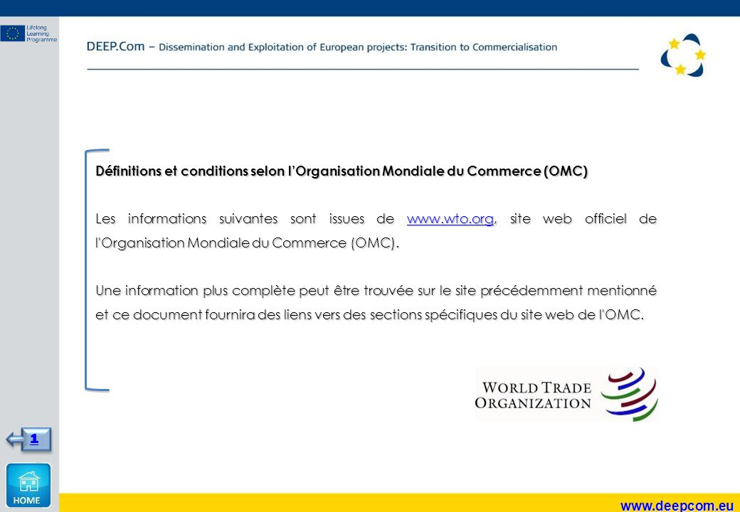 Définitions et conditions selon l'Organisation Mondiale du Commerce (OMC) Les informations suivantes sont issues de www.wto.org, site web officiel de l Organisation Mondiale du Commerce (OMC).