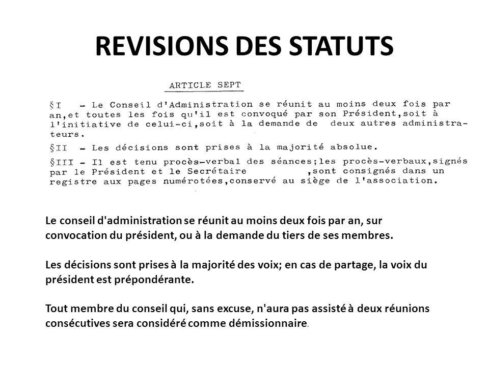 REVISIONS DES STATUTS INCHANGE… ARTICLE 15 – INDEMNITES Toutes les fonctions, y compris celles des membres du conseil d'administration et du bureau, sont gratuites et bénévoles.