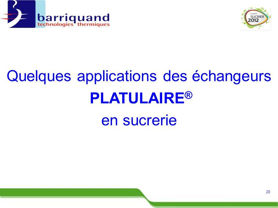 Quelques applications des échangeurs PLATULAIRE ® en sucrerie 20