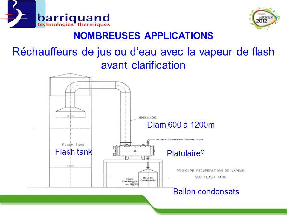 Flash tank Platulaire ® Ballon condensats Diam 600 à 1200m NOMBREUSES APPLICATIONS Réchauffeurs de jus ou d'eau avec la vapeur de flash avant clarification