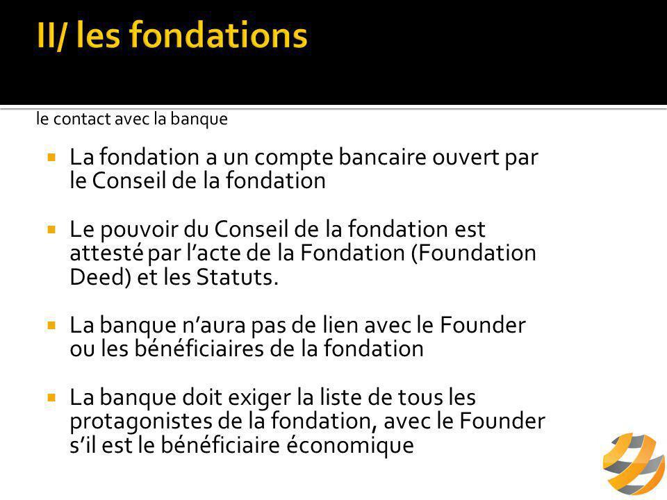  La fondation a un compte bancaire ouvert par le Conseil de la fondation  Le pouvoir du Conseil de la fondation est attesté par l'acte de la Fondation (Foundation Deed) et les Statuts.