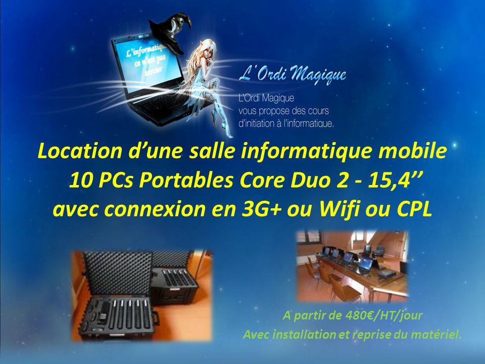 Location d'une salle informatique mobile 10 PCs Portables Core Duo 2 - 15,4'' avec connexion en 3G+ ou Wifi ou CPL A partir de 480€/HT/jour Avec installation et reprise du matériel.