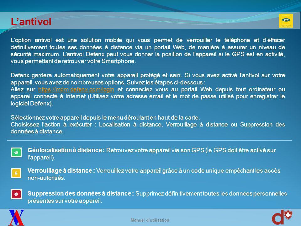 L'antivol Manuel d'utilisation L'option antivol est une solution mobile qui vous permet de verrouiller le téléphone et d'effacer définitivement toutes ses données à distance via un portail Web, de manière à assurer un niveau de sécurité maximum.