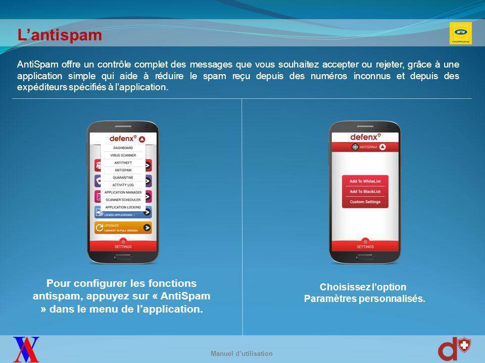 Manuel d'utilisation Pour configurer les fonctions antispam, appuyez sur « AntiSpam » dans le menu de l'application.