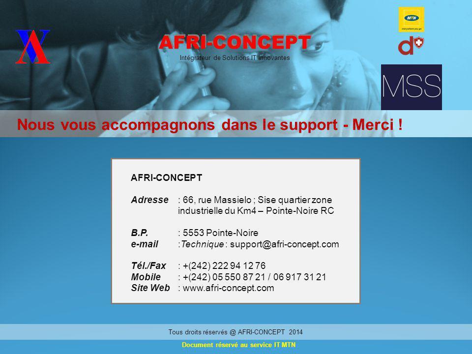 AFRI-CONCEPT Intégrateur de Solutions IT innovantes Nous vous accompagnons dans le support - Merci .
