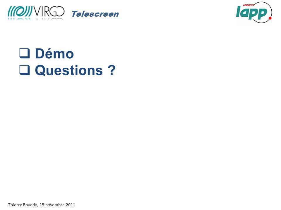 Rapport moral Thierry Bouedo, 15 novembre 2011 Telescreen l  Démo  Questions