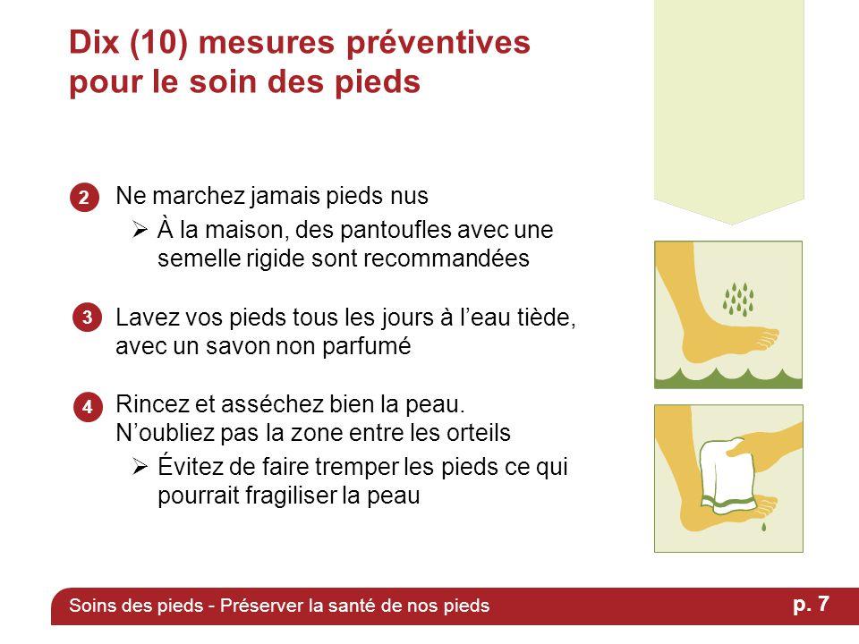 Dix (10) mesures préventives pour le soin des pieds Ne marchez jamais pieds nus  À la maison, des pantoufles avec une semelle rigide sont recommandée