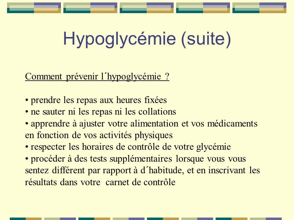 Hypoglycémie (suite) Comment prévenir l´hypoglycémie .