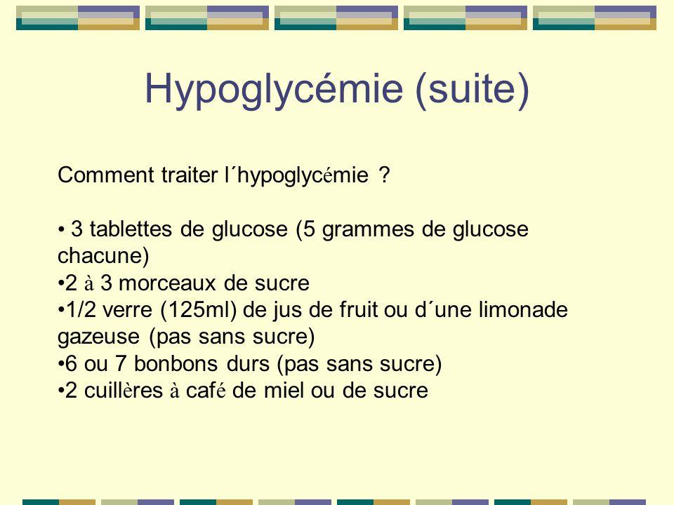 Hypoglycémie (suite) Comment traiter l´hypoglyc é mie .
