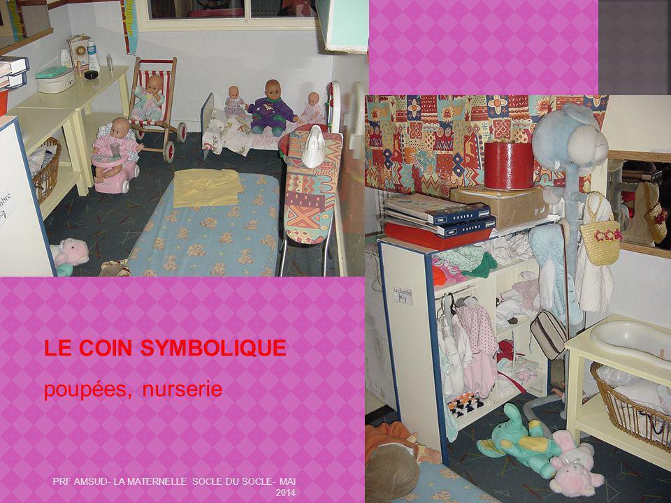 19 LE COIN SYMBOLIQUE poupées, nurserie PRF AMSUD- LA MATERNELLE SOCLE DU SOCLE- MAI 2014