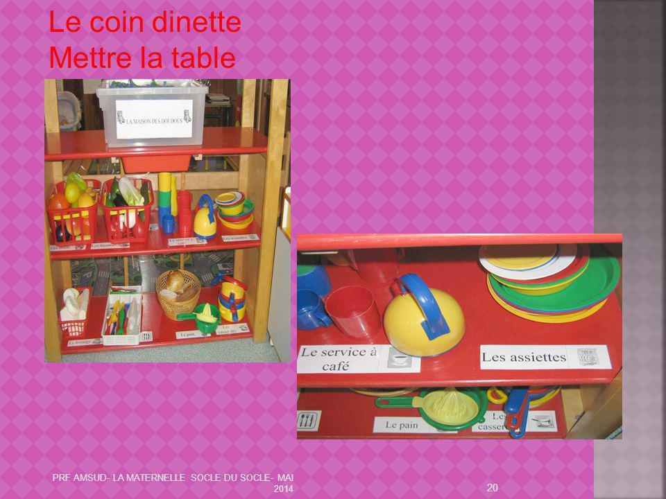 20 Le coin dinette Mettre la table PRF AMSUD- LA MATERNELLE SOCLE DU SOCLE- MAI 2014