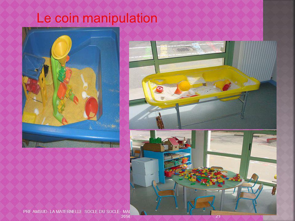 21 Le coin manipulation PRF AMSUD- LA MATERNELLE SOCLE DU SOCLE- MAI 2014