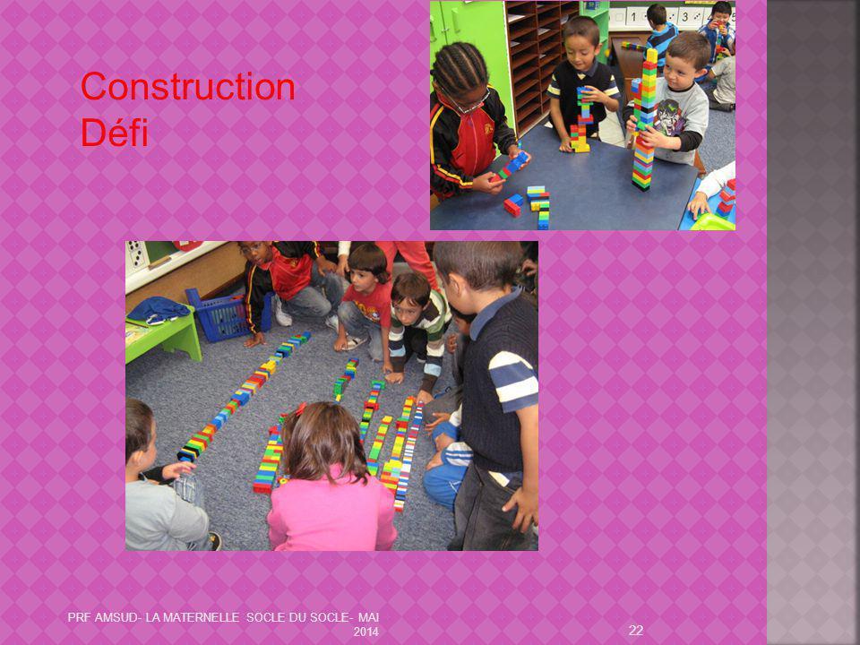 22 Construction Défi PRF AMSUD- LA MATERNELLE SOCLE DU SOCLE- MAI 2014