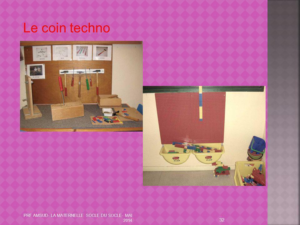 32 Le coin techno PRF AMSUD- LA MATERNELLE SOCLE DU SOCLE- MAI 2014