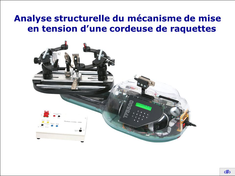 1 Analyse structurelle du mécanisme de mise en tension d'une cordeuse de raquettes