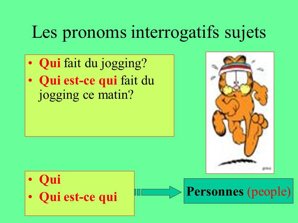 Les pronoms interrogatifs sujets Qui fait du jogging.