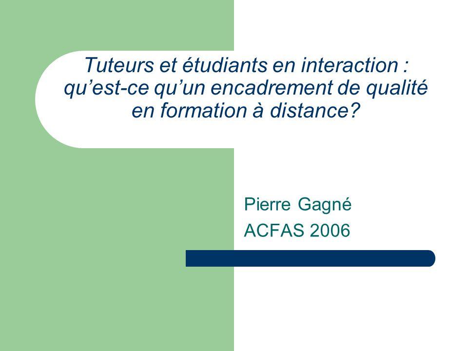 Tuteurs et étudiants en interaction : qu'est-ce qu'un encadrement de qualité en formation à distance.